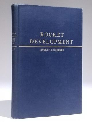 Rocket Development: Liquid-Fuel Rocket Research, 1929-1941. Robert . Goddard, Esther C. Goddard,...