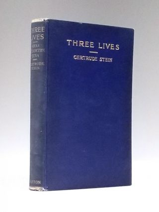 Three Lives: Stories of the Good Anna, Melanctha and the Gentle Lena. Literature, Gertrude Stein