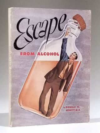 Escape from Alcohol. Americana, Donald W. Hewitt