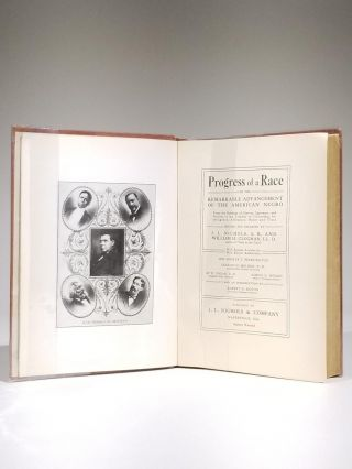 Progress of a Race, or the Remarkable Advancement fo the American Negro from the Bondage of Slavery, Ignorance, and Poverty to the Freedom of Citizenship, Intelligence, Affluence, Honor and Trust