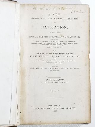 A New Theoretical and Practical Treatise on Navigation: In Which the Auxiliary Branches of Mathematics and Astronomy...are Treated of. Also, the Theory and Most Simple Methods of Finding Time, Latitude, and Longitude, by Chronometers, Lunar Observations, Single and Double Altitudes, are Taught. Together with a new and easy plan for finding diff. lat., dep., course, and distance