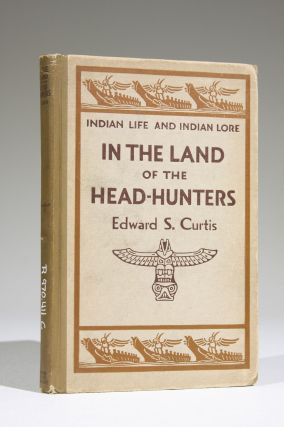In the Land of the Head-hunters (Signed). Edward Curtis, heriff