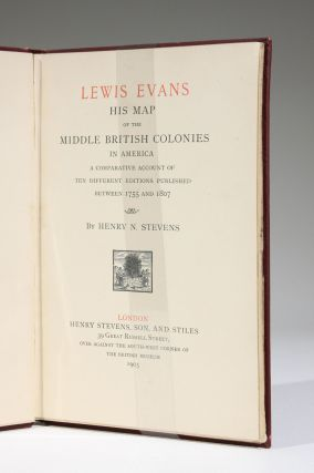 Lewis Evans, His Map of the Middle British Colonies in America: A Comparative Account of Ten Different Editions Published Between 1755 and 1807