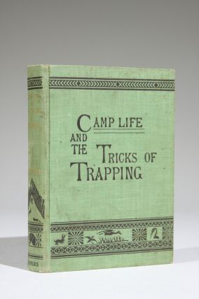 Camp Life and the Tricks of Trapping and Trap Making. . Hamilton Gibson, illiam