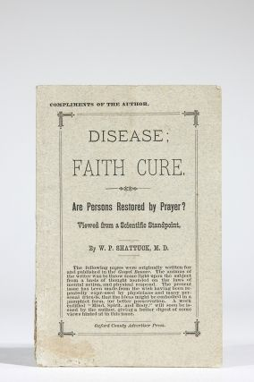 Disease, Faith Cure. Are Persons Restored by Prayer? Viewed from a Scientific Standpoint. W. P....