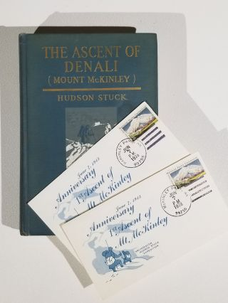 The Ascent of Denali (Mount McKinley): A Narrative of the First Complete Ascent of the Highest Peak in North America