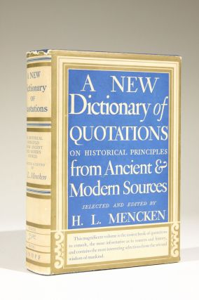 A New Dictionary of Quotations on Historical Principles from Ancient and Modern Sources. Mencken,...