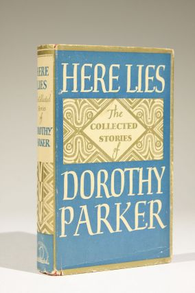 Here Lies: The Collected Stories of Dorothy Parker. Dorothy Parker
