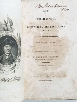 Life and Character of the Chevalier John Paul Jones: a Captain in the Navy of the United States, During their Revolutionary War; Dedicated to the Officers of the American Navy