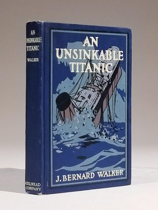 An Unsinkable Titanic: Every Ship Its Own Lifeboat. . Bernard Walker, ohn, aka George Dyson
