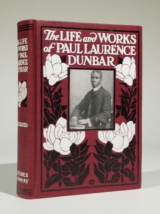The Life and Works of Paul Laurence Dunbar: Containing His Complete Poetical Works, His Best...