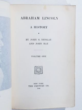 Abraham Lincoln: A History (complete in 10 volumes)