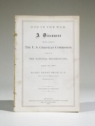 God in the War: A Discourse Preached in Behalf of the U. S. Christian Commission on the Day of...