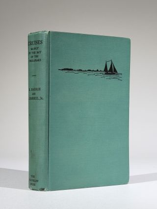 Cruises, Mainly in the Bay of the Chesapeake. Robert Barrie, George Barrie Jr