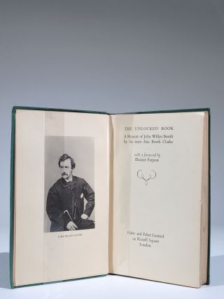 The Unlocked Book: A Memoir of John Wilkes Booth by his sister Asia Booth Clarke. Asia Booth...
