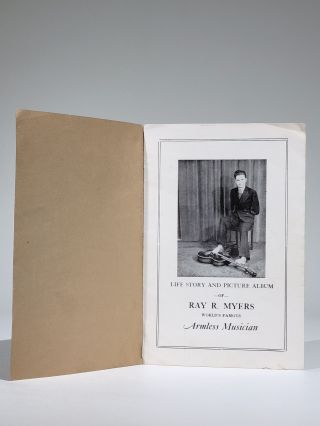 Life Story and Picture Album of Ray R. Myers, World's Famous Armless Musician (Signed)