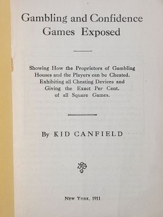 Gambling and Confidence Games Exposed: Showing How the Proprietors of Gambling Houses and the Players can be Cheated. Exhibiting all Cheating Devices and Giving the Exact Per Cent. of all Square Games