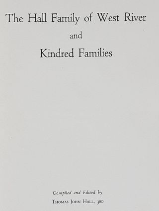 The Hall Family of West River and Kindred Families