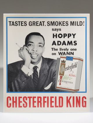 Tastes Great, Smokes Mild! says Hoppy Adams, The Lively One on WANN. Poster for Chesterfield King Cigarettes